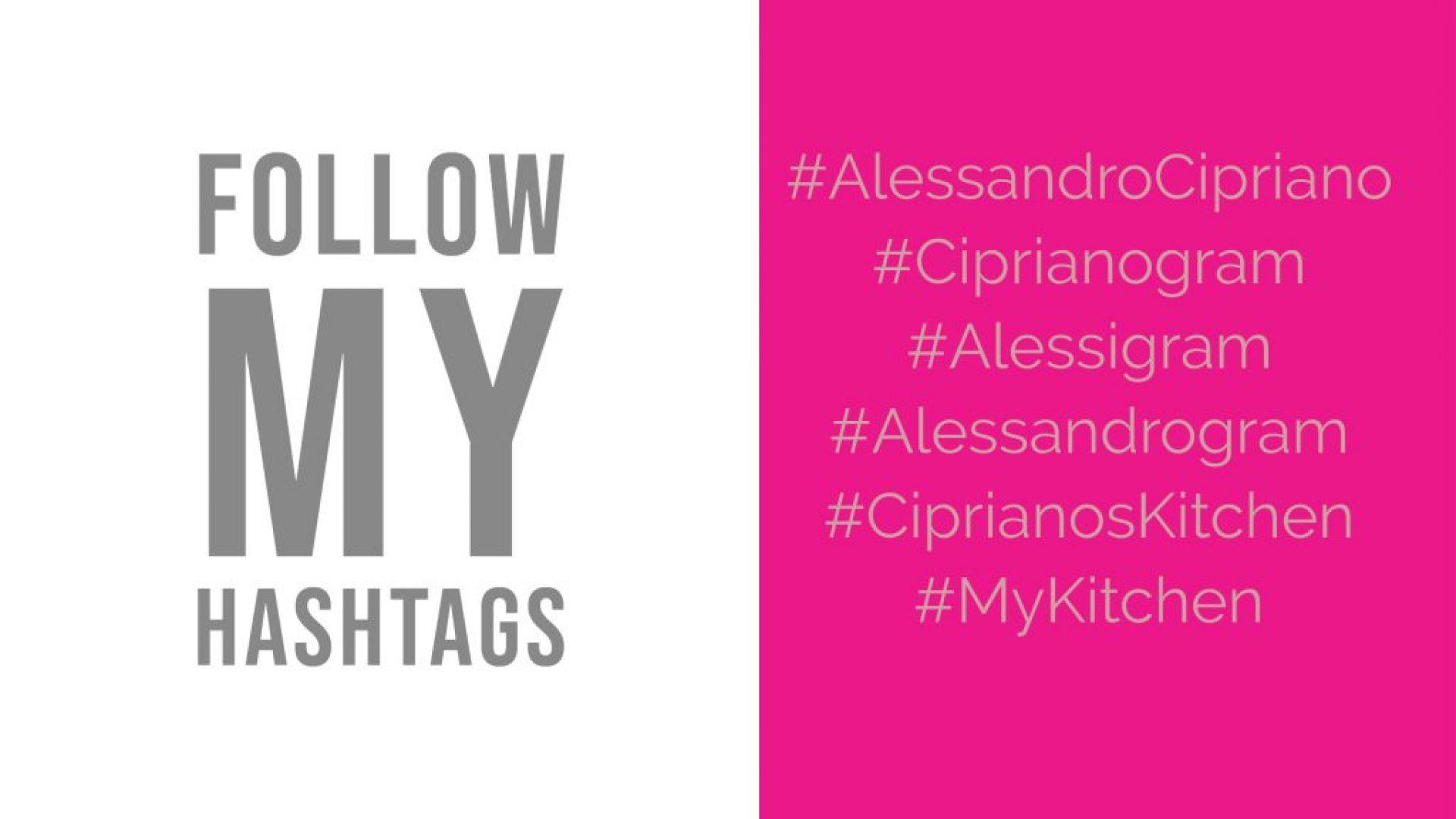 Follow my hashtags Alessandro Cipriano
